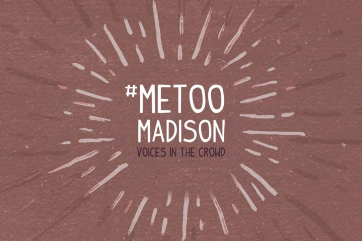"3 passages from ""#MeToo Madison: Voices in the Crowd"""